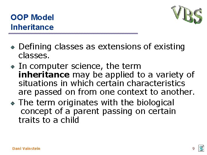 OOP Model Inheritance Defining classes as extensions of existing classes. In computer science, the