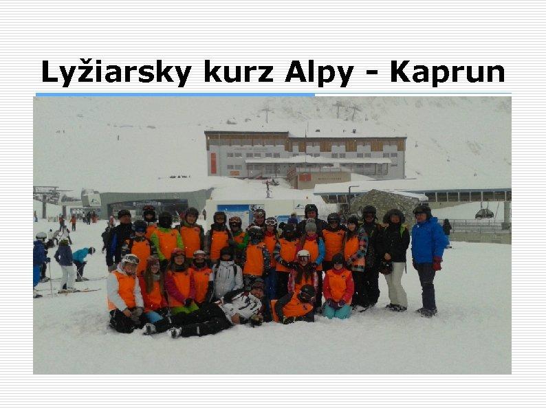 Lyžiarsky kurz Alpy - Kaprun