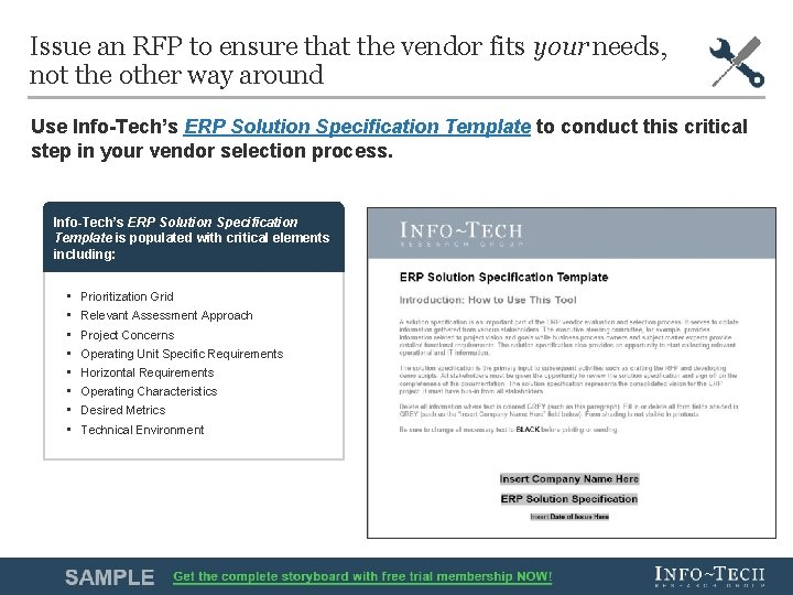Issue an RFP to ensure that the vendor fits your needs, not the other