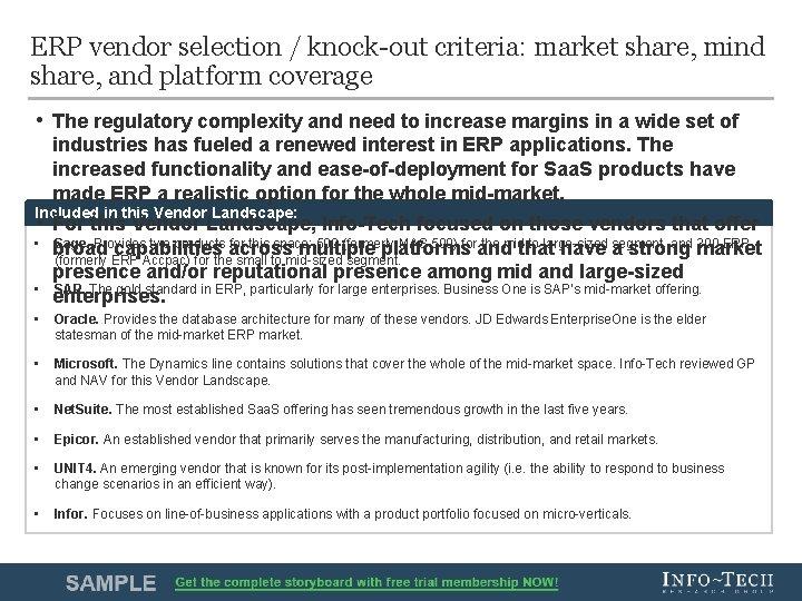 ERP vendor selection / knock-out criteria: market share, mind share, and platform coverage •
