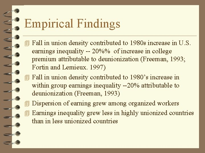 Empirical Findings 4 Fall in union density contributed to 1980 s increase in U.