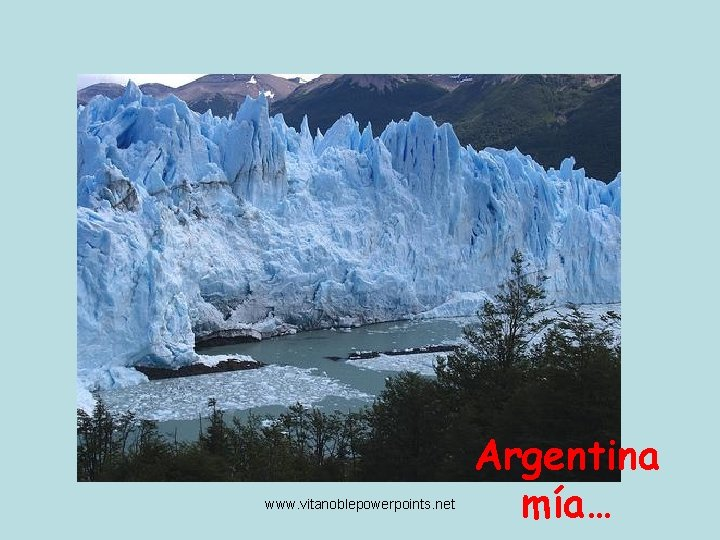 www. vitanoblepowerpoints. net Argentina mía…