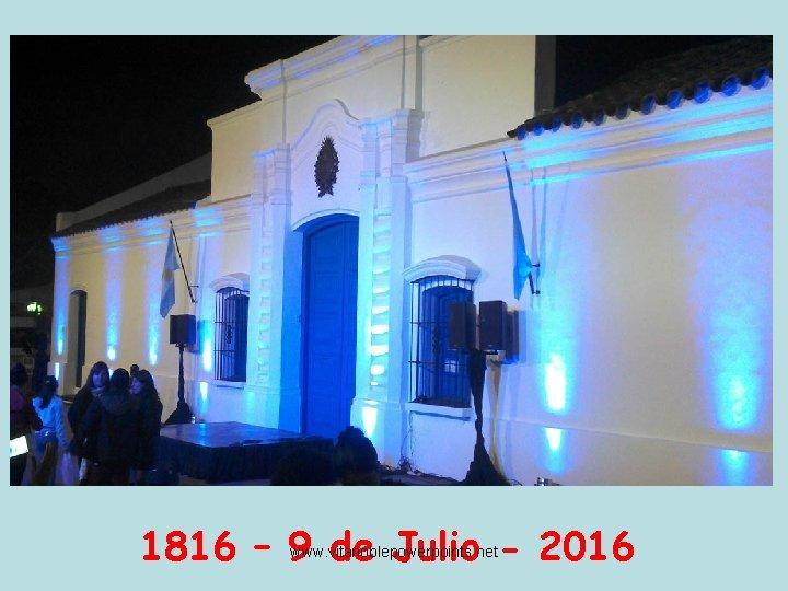 1816 – 9 de Julio - 2016 www. vitanoblepowerpoints. net