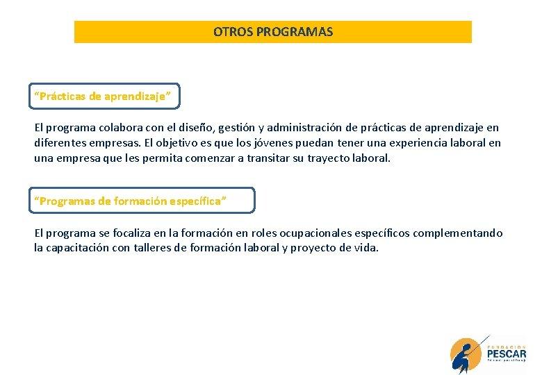 """OTROS PROGRAMAS """"Prácticas de aprendizaje"""" El programa colabora con el diseño, gestión y administración"""