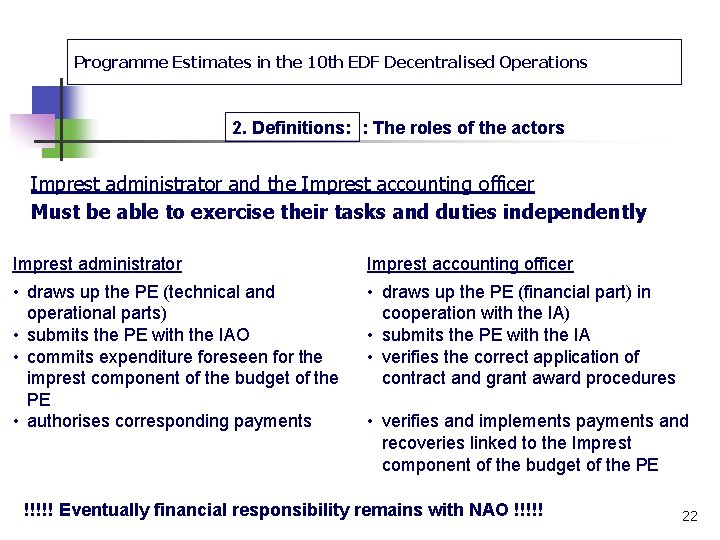 Programme Estimates in the 10 th EDF Decentralised Operations 2. Definitions: : The roles