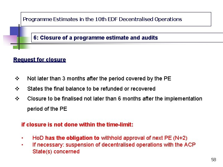 Programme Estimates in the 10 th EDF Decentralised Operations 6: Closure of a programme