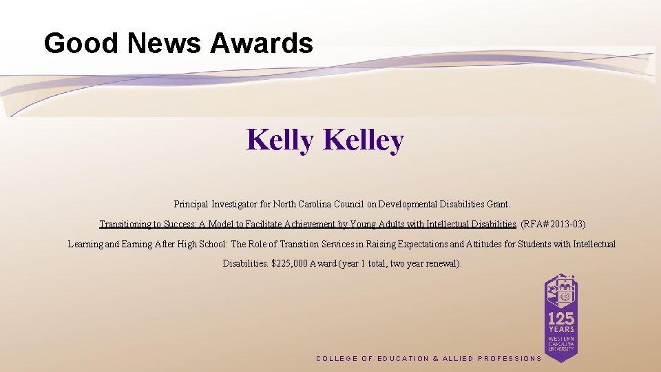 Good News Awards Kelly Kelley Principal Investigator for North Carolina Council on Developmental Disabilities