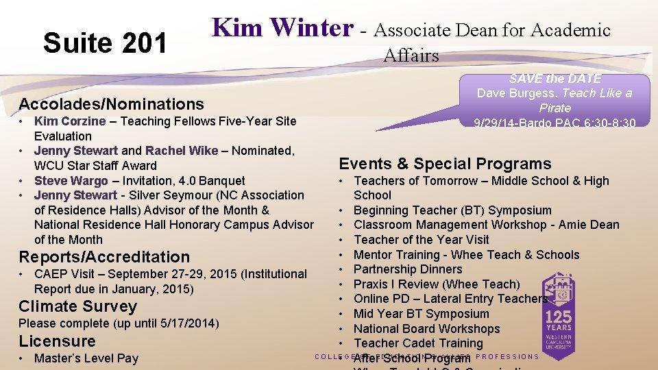 Suite 201 Kim Winter - Associate Dean for Academic Accolades/Nominations • Kim Corzine –