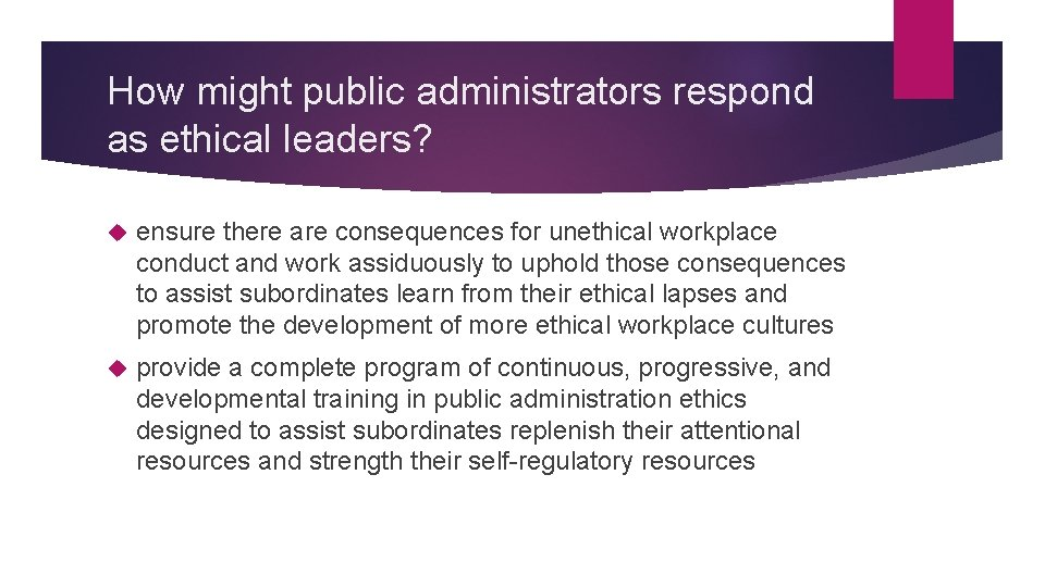 How might public administrators respond as ethical leaders? ensure there are consequences for unethical