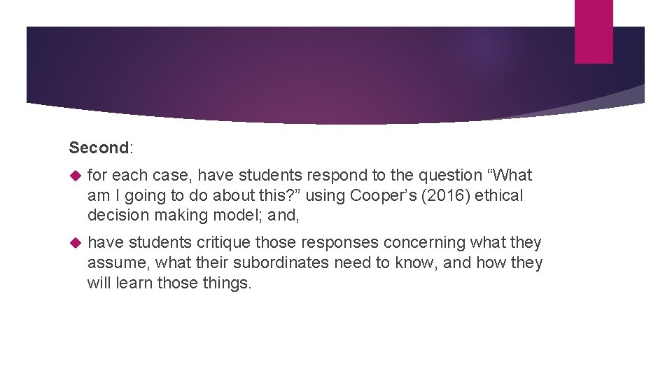 """Second: for each case, have students respond to the question """"What am I going"""