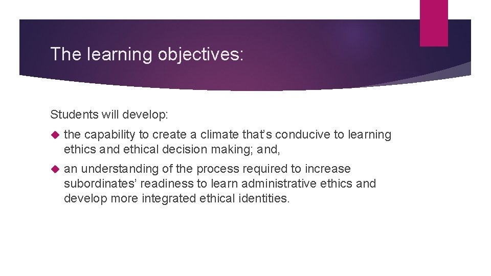 The learning objectives: Students will develop: the capability to create a climate that's conducive