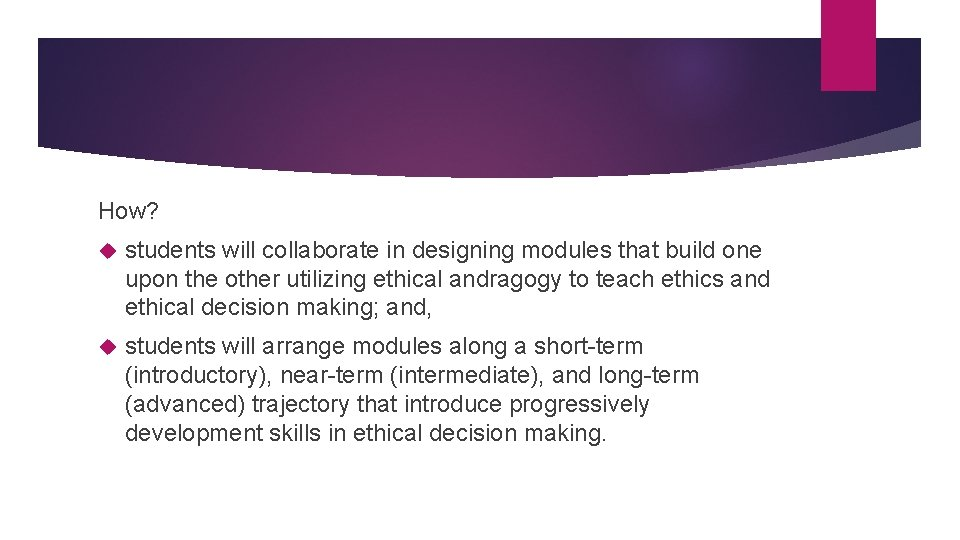 How? students will collaborate in designing modules that build one upon the other utilizing