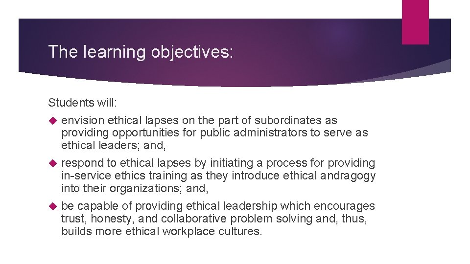 The learning objectives: Students will: envision ethical lapses on the part of subordinates as