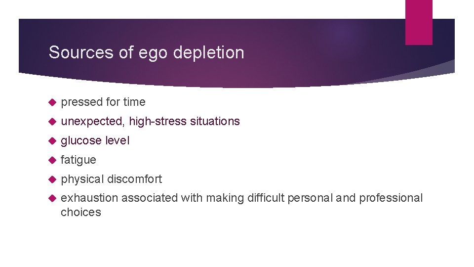 Sources of ego depletion pressed for time unexpected, high-stress situations glucose level fatigue physical