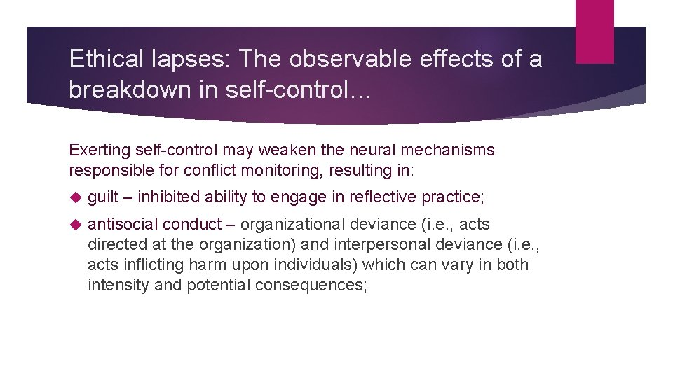Ethical lapses: The observable effects of a breakdown in self-control… Exerting self-control may weaken