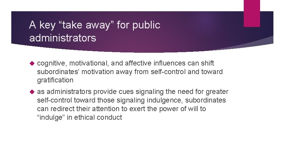 """A key """"take away"""" for public administrators cognitive, motivational, and affective influences can shift"""