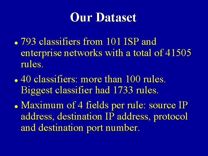 Our Dataset 793 classifiers from 101 ISP and enterprise networks with a total of