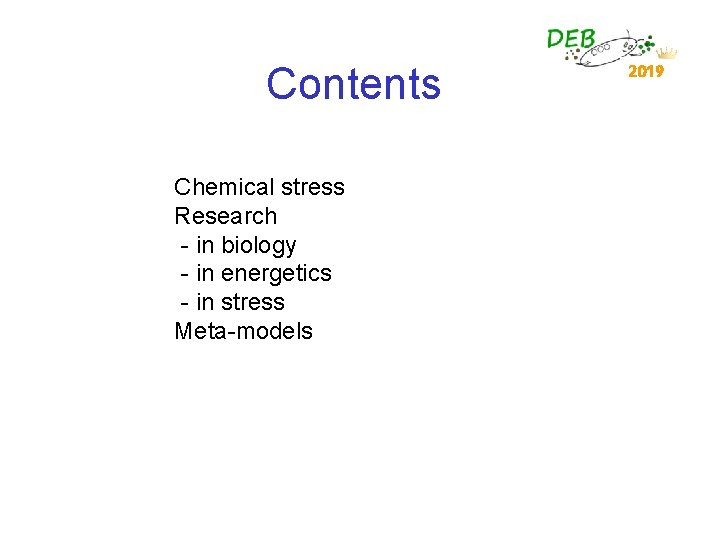 Contents Chemical stress Research - in biology - in energetics - in stress Meta-models