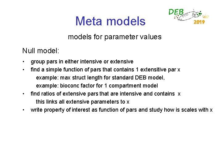Meta models 2019 models for parameter values Null model: • • group pars in