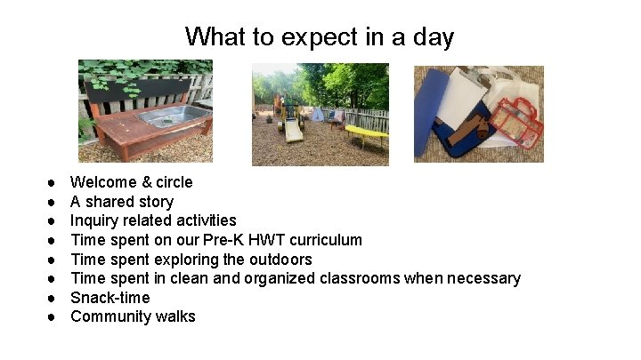 What to expect in a day ● ● ● ● Welcome & circle A