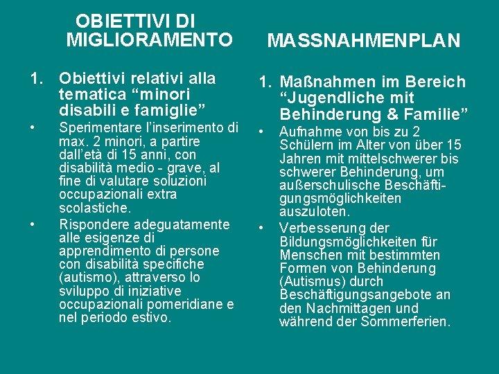 """OBIETTIVI DI MIGLIORAMENTO 1. Obiettivi relativi alla tematica """"minori disabili e famiglie"""" • •"""