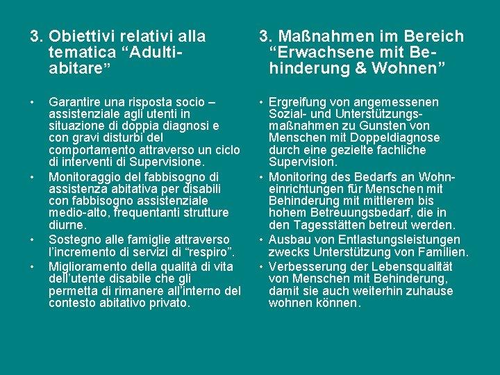 "3. Obiettivi relativi alla tematica ""Adultiabitare"" 3. Maßnahmen im Bereich ""Erwachsene mit Behinderung &"