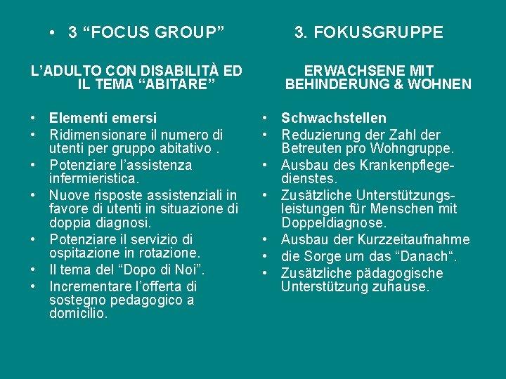 """• 3 """"FOCUS GROUP"""" L'ADULTO CON DISABILITÀ ED IL TEMA """"ABITARE"""" • Elementi"""