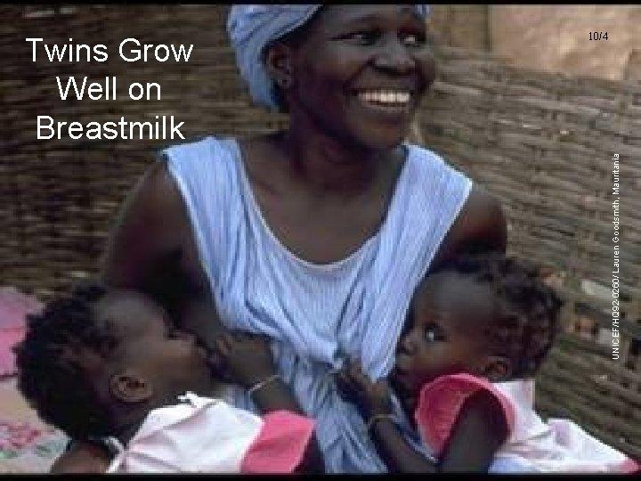 UNICEF/HQ 92 -0260/ Lauren Goodsmith, Mauritania Twins Grow Well on Breastmilk 10/4 UNICEF/WHO Breastfeeding