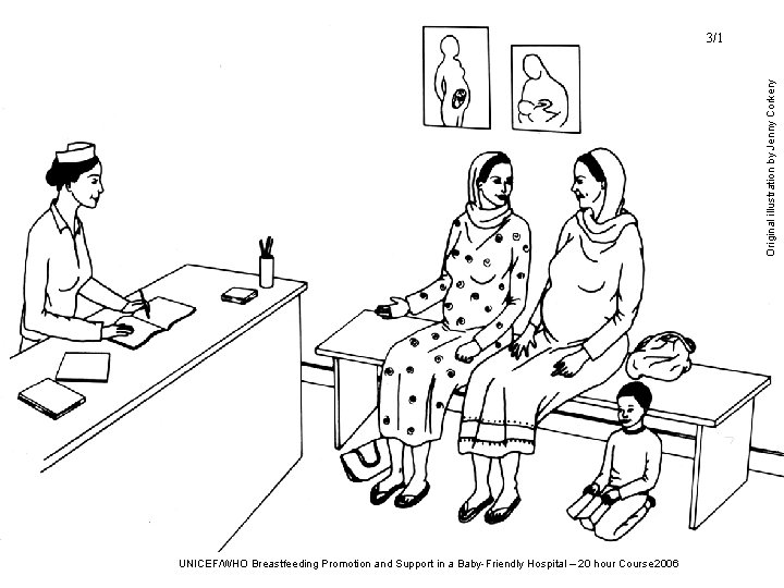 Original illustration by Jenny Corkery 3/1 UNICEF/WHO Breastfeeding Promotion and Support in a Baby-Friendly