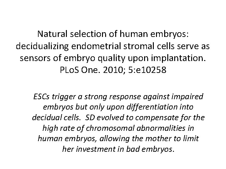 Natural selection of human embryos: decidualizing endometrial stromal cells serve as sensors of embryo