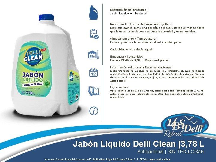 Descripción del producto: Jabón Líquido Antibacterial Rendimiento, Forma de Preparación y Uso: Moje sus