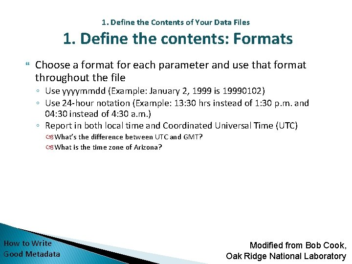 1. Define the Contents of Your Data Files 1. Define the contents: Formats Choose