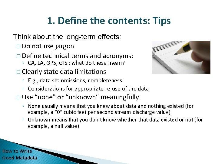 1. Define the contents: Tips Think about the long-term effects: � Do not use