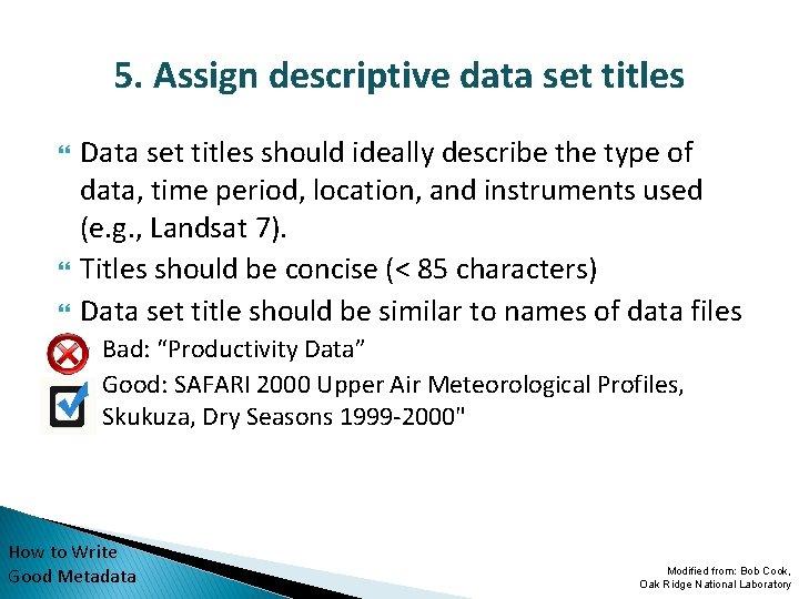 5. Assign descriptive data set titles Data set titles should ideally describe the type