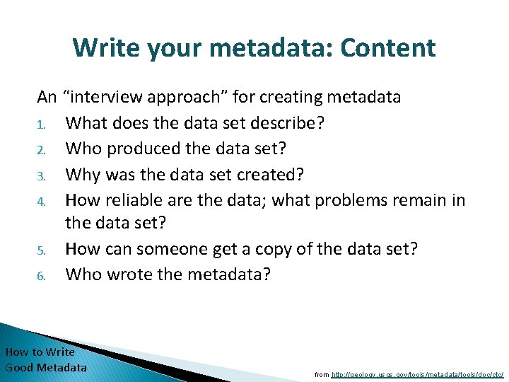 """Write your metadata: Content An """"interview approach"""" for creating metadata 1. What does the"""