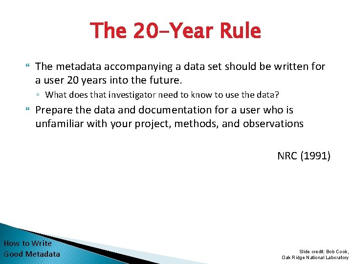 The 20 -Year Rule The metadata accompanying a data set should be written for