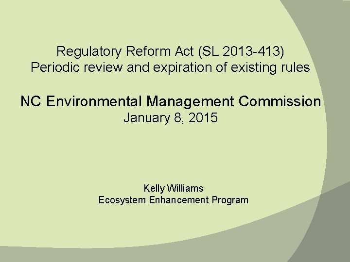 Regulatory Reform Act (SL 2013 -413) Periodic review and expiration of existing rules NC