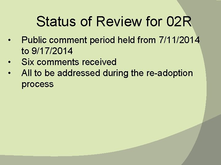 Status of Review for 02 R • • • Public comment period held from