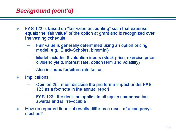 """Background (cont'd) l l l FAS 123 is based on """"fair value accounting"""" such"""