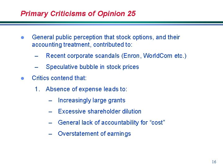 Primary Criticisms of Opinion 25 l l General public perception that stock options, and