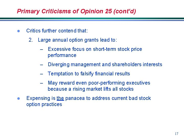 Primary Criticisms of Opinion 25 (cont'd) l Critics further contend that: 2. Large annual