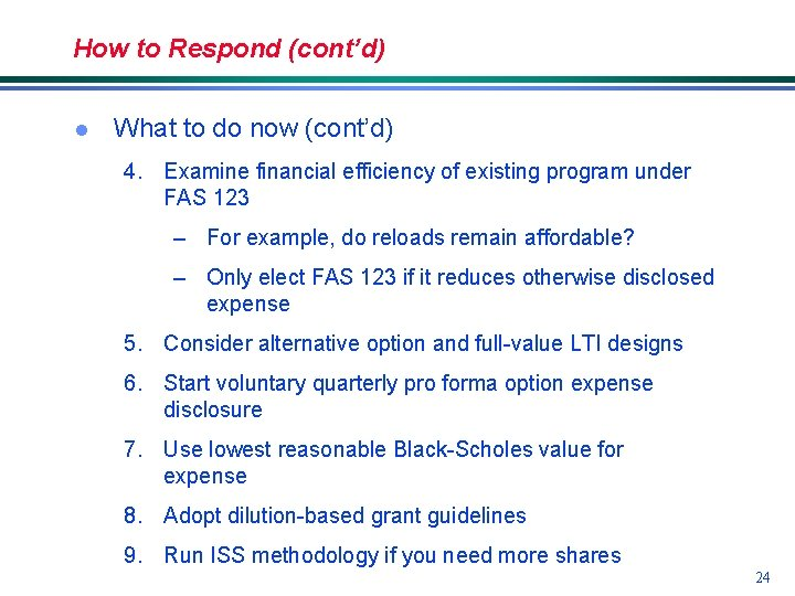 How to Respond (cont'd) l What to do now (cont'd) 4. Examine financial efficiency