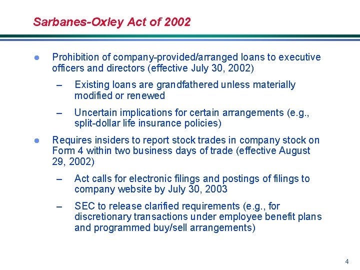 Sarbanes-Oxley Act of 2002 l l Prohibition of company-provided/arranged loans to executive officers and