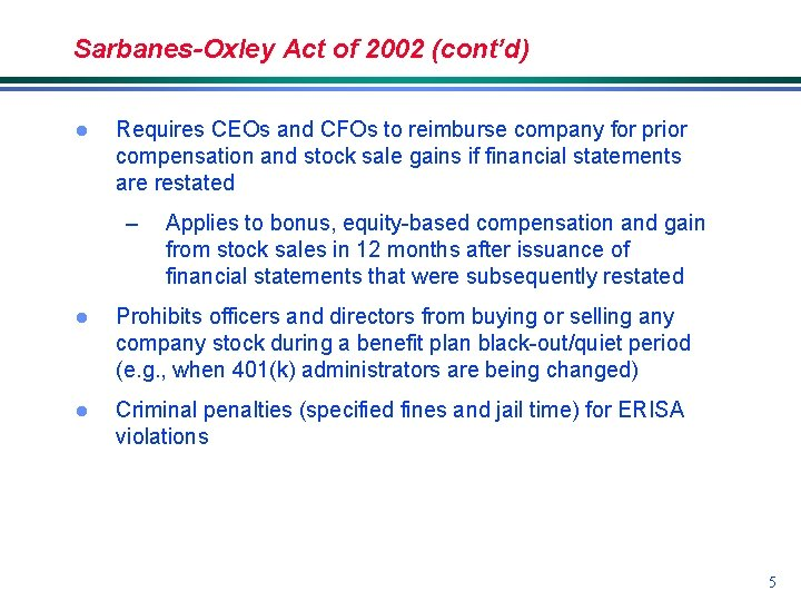 Sarbanes-Oxley Act of 2002 (cont'd) l Requires CEOs and CFOs to reimburse company for