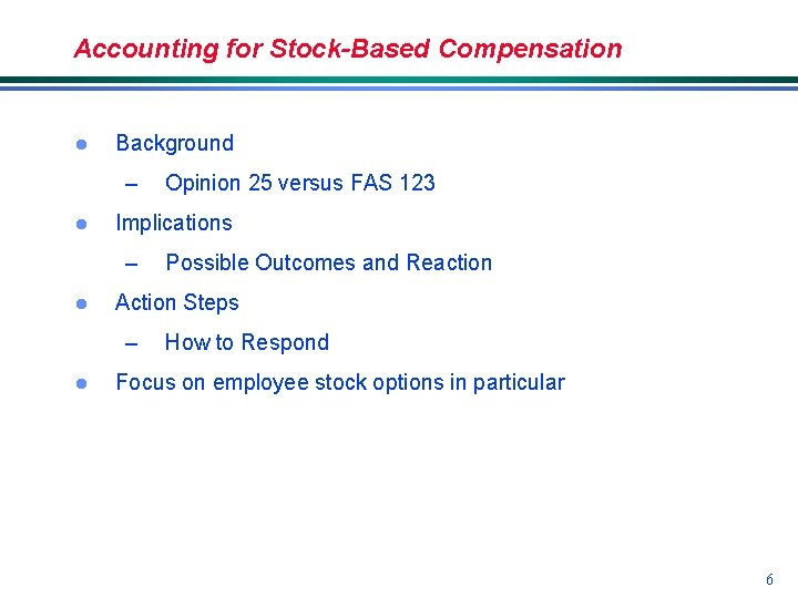 Accounting for Stock-Based Compensation l Background – l Implications – l Possible Outcomes and
