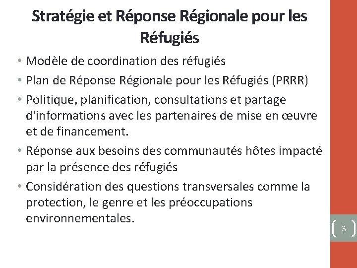 Stratégie et Réponse Régionale pour les Réfugiés • Modèle de coordination des réfugiés •