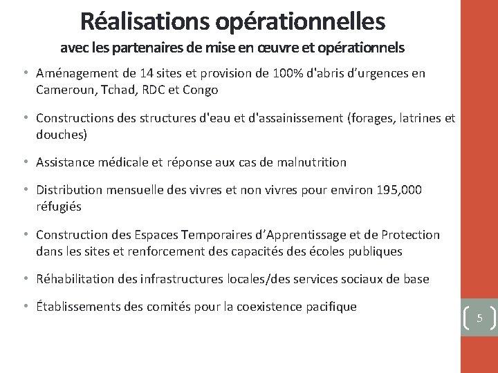 Réalisations opérationnelles avec les partenaires de mise en œuvre et opérationnels • Aménagement de