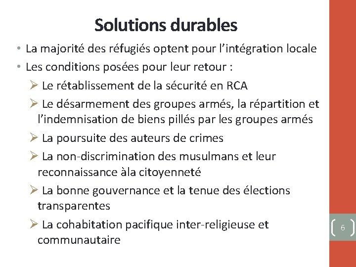 Solutions durables • La majorité des réfugiés optent pour l'intégration locale • Les conditions