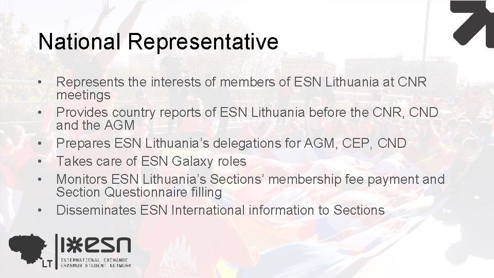 National Representative • • • Represents the interests of members of ESN Lithuania at