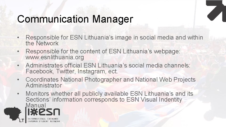 Communication Manager • • • Responsible for ESN Lithuania's image in social media and